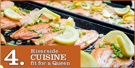 4. Riverside Cuisine fit for a Queen